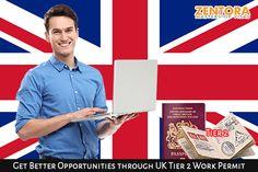 Get Better Opportunities through UK Tier 2 Work Permit   Zentora Blog