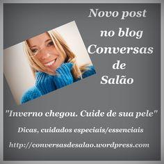Post novo no blog Conversas de Salão.  Dicas, cuidados especiais/essenciais.