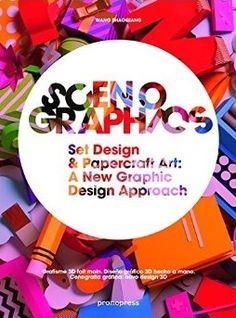 Scenographics : Handmade & 3D Graphic Design : A New Approach: http://kmelot.biblioteca.udc.es/record=b1528716~S1*gag