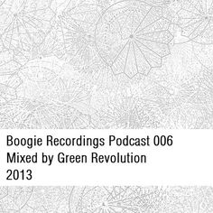 Green Revolution - Boogie Recordings Podcast 006 #djset #techno