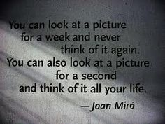 A quote from Joan Miró showing that different paintings can affect you…