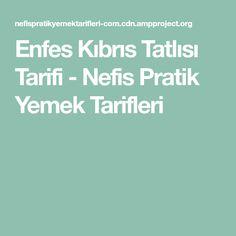 Enfes Kıbrıs Tatlısı Tarifi - Nefis Pratik Yemek Tarifleri