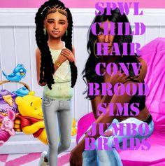 SPWL : Chid Hair Conversion Brood Sims Jumbo Braids.