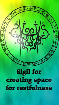 Sigil for creating space for restfulness Sigil requests are closed.