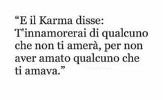 Non è facile! Innamorarsi. Karma, Italian Phrases, Prompts, Like Me, Tumblr, Feelings, Words, Frases, Psicologia