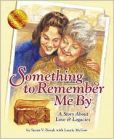 """Something to Remember Me By""... One of my favorite childhood books that I'm definitely going to buy for my children."