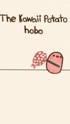 still cute Potato Funny, Cute Potato, Kawii Potato, Potato Quotes, Sheldon The Tiny Dinosaur, Kawaii Quotes, Tiny Potato, Book Art, Little Potatoes