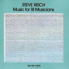 Reich: Music for 18 Musicians by Steve Reich, Richard Cohen, Virgil Blackwell, David Van Tieghem, James Preiss, Jay Clayton, Larry Karush: Amazon.co.uk: Music