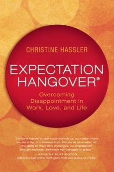 Download Expectation Hangover: Overcoming Disappointment in Work, Love, and Life Online Free - pdf, epub, mobi ebooks - Booksrfree.com