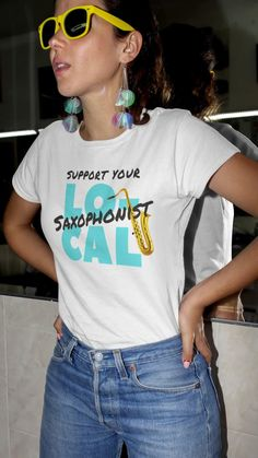 Show your love of the sax with this support your local saxophonist t shirt. A great shirt for all sax players and lovers! Check it out today at the music gifts depot! Music Teacher Gifts, Music Gifts, Marching Band Shirts, Saxophone Players, Music Lovers, Orchestra, Guitar, Gift Ideas, Unisex