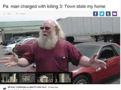 "http://pinterest.com/pin/7248049373392697/ Pa man standing up for him self charged with killing 3Town stole my home - ""Bill? Control Freak... *E.T.'s come for a visit and says:* (I just listened to your speech) *E.T.'s laughing at you and says:* (You're a control freak... You're a poor actor! You're drag outfit proved that lol lol lol... By the way... It's lunch time... Can I have lunch and one of your cold Coors beer, please? You're in love with yourself and your bullshit lol lol lol)"""