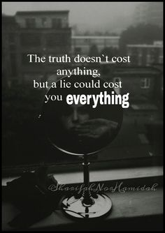 QT: the truth doesn't cost anything, but a lie could cost you everything. Great Quotes, Quotes To Live By, Inspirational Quotes, Awesome Quotes, Words Quotes, Bible Quotes, Sad Sayings, Examination Quotes, General Quotes