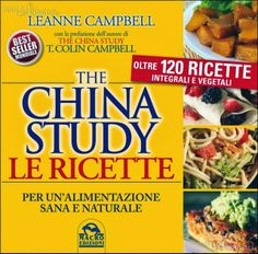 FaBenessere: The China Study : le ricette