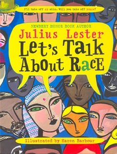 Let's Talk About Race by Julius Lester, illustrated by Karen Barbour. (Information Books list). Find this under E 184 2005 j Martin Luther, Barbour, Teaching Kids, Kids Learning, Teaching Reading, Teaching Tools, Reading Lists, Learning Activities, Let Them Talk