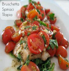 Love And Bellinis: Bruschetta Spinaci Tilapia