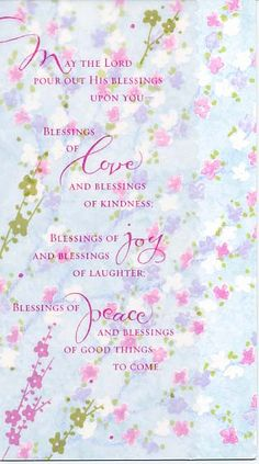 """May the Lord Pour Out May the Lord pour out His blessings upon you~ Blessings of love and blessings of kindness; Blessings of joy and blessings of laughter; Blessings of peace and blessings of good things to come. INSIDE: Thinking of you, my friend, and praying God will bless you!"""" ...'The blessing of the Lord be upon you...'"""" Psalm 129:8 PRODUCT INFORMATION CARD: 4 1/4"""" x 7 3/4"""" $3.29 each Publisher: Dayspring Calligrapher: Holly V. Monroe"""