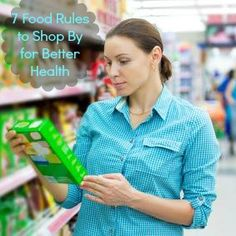 7 Food Rules to Shop By for Better Health