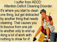 Attention Deficit Cleaning Disorder