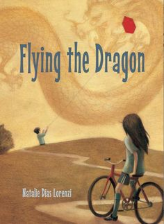 Favorite Middle Grade Novel: Flying the Dragon by  by Natalie Dias Lorenzi (Charlesbridge)