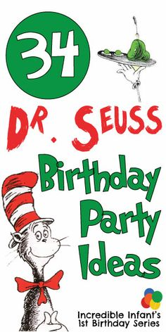 34 Dr. Seuss Birthday Party Ideas to Celebrate Baby's First Year!  #firstbirthday http://www.incredibleinfant.com