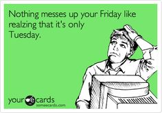 Why isn't it Fridayy??