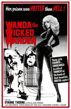 Wanda the Wicked Warden aka, Ilsa the Wicked Warden (Starring Dyanne Thorne, Dir. Jesus Franco) 1977