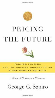 Just finished it....best book I have read this year!  Pricing the Future: Finance, Physics, and the 300-year Journey to the Black-Scholes Equation by George G. Szpiro, http://www.amazon.com/dp/0465022480/ref=cm_sw_r_pi_dp_ZdsYpb137VVFP