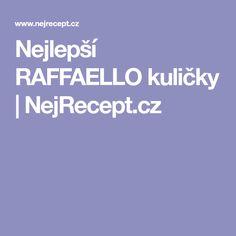 Nejlepší RAFFAELLO kuličky | NejRecept.cz Sweet, Raffaello
