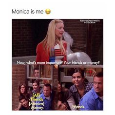 I think money and then friends Friends Scenes, Friends Cast, Friends Episodes, Friends Moments, All Friends, Friends Tv Show, Friends Forever, Monica Friends, Friend Jokes