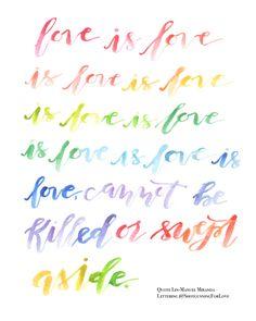 Free Downloadable Wall Art - Love is Love Quote LGBTQ, Art Lin-Manuel Miranda Quote | Shotgunning for Love Letters Calligraphy #orlando #prayfororlando #orlandostrong