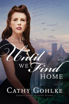 Book Review (and a Goodreads Giveaway!): Until We Find Home by Cathy Gohlke - Reading Is My SuperPower