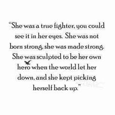 You have to go through really tough times in life to become the strong girl, I have been through many tough times and today I made myself proud