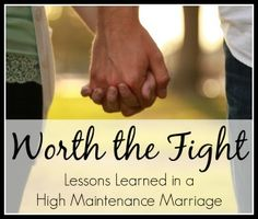 Worth the Fight: Lessons Learned in a High Maintenance Marriage http://kaysepratt.com/product/worth-fight?ap_id=sagegarden