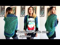 Cardigan feito com 1 square (quadradinho de crochê) - YouTube