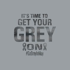Go Grey In May - Brain Cancer Awareness