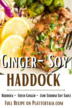 Learn how to make haddock with this healthy recipe from Platter Talk! Haddock Recipes, New Recipes, Healthy Recipes, Low Sodium Soy Sauce, Seafood Dishes, Fresh Ginger, Kid Friendly Meals, Recipe Of The Day, Platter