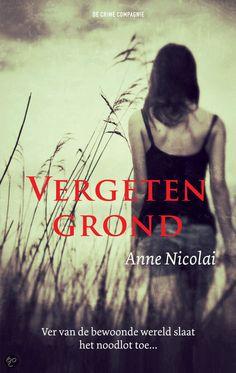 Vergeten grond - Anne Nicolai - http://wieschrijftblijft.com/vergeten-grond-anne-nicolai/