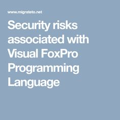 Macrosoft helps you to migrate Visual FoxPro applications seamlessly right from documenting the existing system, platform selection, design, development Programming Languages, Technology, Tech, Tecnologia