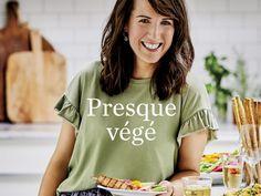 Livre : «Presque végé» de la nutritionniste Geneviève O'Gleman Nutrition, Women, Suppers, Vegetarian Food, Meal, Reading, Livres, Dish, Recipes