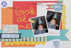 2 photo 1 page Look at Me layout by Kim Holmes - Scrapbook.com