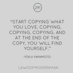 Copy what you love!