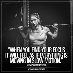 """""""When you find YOUR focus it will feel as if everything is moving in slow motion.""""    She's a 2 x CrossFit Games winner and her name is Annie Thorisdottir.    Ever had this happen to you? When you find THAT focus on what you are doing – no matter how intense it is – and it feels like it's all in slow motion. One of the best feelings when it comes to training   #crossfit #crossfitgirls #fitfam #gymquotes #gymmotivation"""