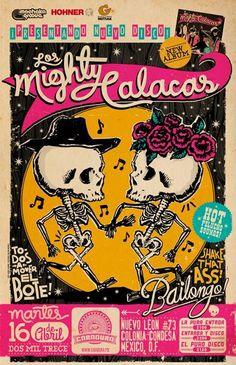 Art póster for 'Mighty Calacas' a mexican fusión band who hire me as their art director. more at: http://facebook.com/mr.mooree