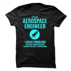 AEROSPACE ENGINEER - #best t shirts #girl hoodies. BUY NOW => https://www.sunfrog.com/No-Category/AEROSPACE-ENGINEER-52910741-Guys.html?id=60505