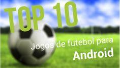 TOP 10: Jogos de Futebol para Android   Plataform'Android