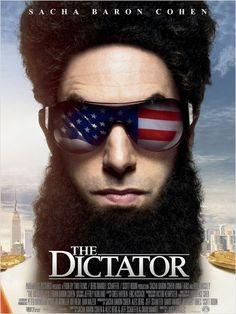 The Dictator - I would have never in my life thought I'd pick this film up. Brother made me do it. Thank you, brother.