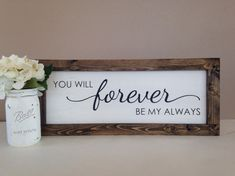 You Will Forever Be My Always Sign 10x24 Framed