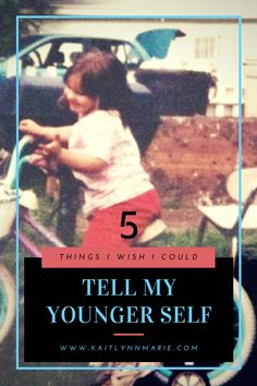 5 Things I'd Tell My Younger & More Stupid Self NOT To Do | Kaitlynn Marie