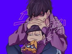 """Ichimatsu: """"Dont ever talk to me or my emo son again."""