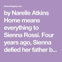 by Narelle Atkins Home means everything to Sienna Rossi. Four years ago, Sienna defied her father by moving to Australia to obtain her teaching qualifications. Her grand plan is shaken by her fathe…